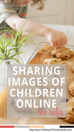 Ten Rules for Sharing Images of Children Online