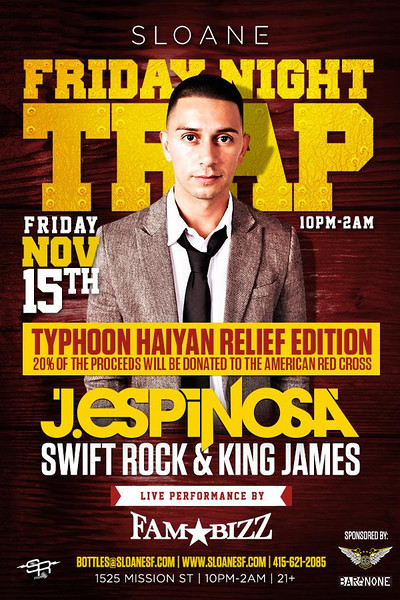 "Friday Night Trap ""Typhoon Haiyan Relief Edition"" feat. J. Espinosa @ Sloane 11.15.13"