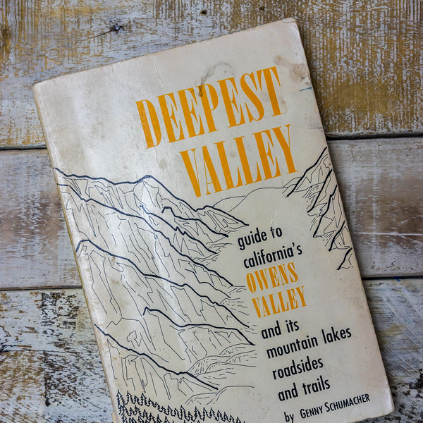 Deepest Valley: Guide to California's Owens Valley and Its Mountain Lakes, Roadsides and Trails