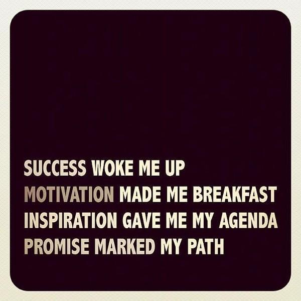 Success Woke Me Up.JPG