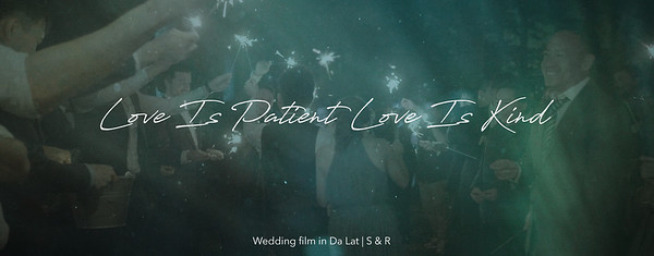 Love is patient Love is kind | Wedding film in Da Lat | S & R