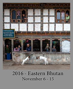 11-04-2016 Bhutan: Private Monastery, Off-the-Beaten path Culture