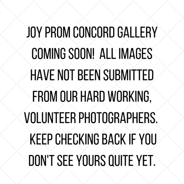 JOY PROM CONCORD GALLERY COMING SOON! All images have not been submitted from our hard working, volunteer photographers. Keep checking back if you don't see yours quite yet..png