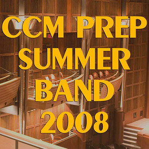 CCM Prep Summer Band 2008