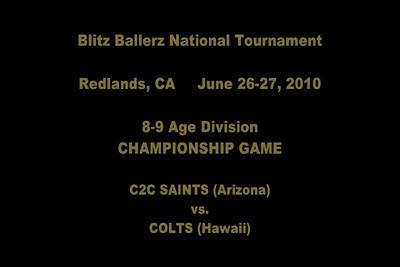 Blitz National Tournament 8-9 C2C Saints Highlights DAY TWO 8-9 Age Division CHAMPIONSHIP GAME C2C Saints (AZ) vs. Colts (Hawaii) PART 1 OF 2 VIDEO