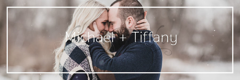 Michael & Tiffany