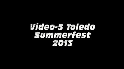 Video-5 Toledo Summerfest 2013