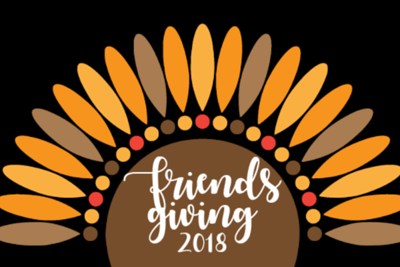 Friendsgiving  11/24/18