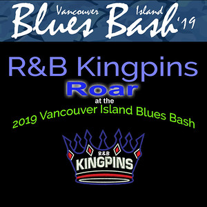 R&B Kingpins roar at the 2019 Vancouver Island Blues Bash