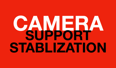 CAMERA SUPPORT • STABLIZATION