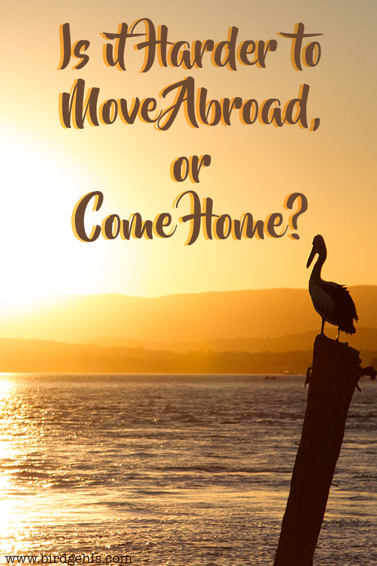 Moving abroad is hard, there's no denying that. Yet, is it possibly harder to come home and resume your life as it once was?