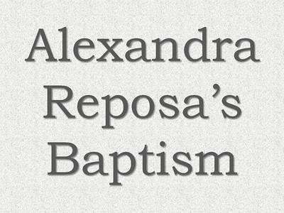 Alexandra Reposa's Baptism