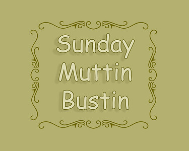 Muttin Bustin Sunday