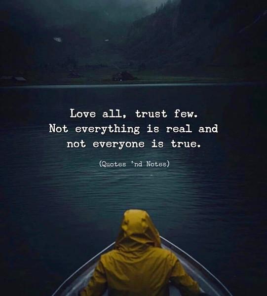 Love all, trust few.jpeg