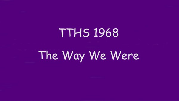 TTHS 1968 50th REUNION SLIDESHOW 2018