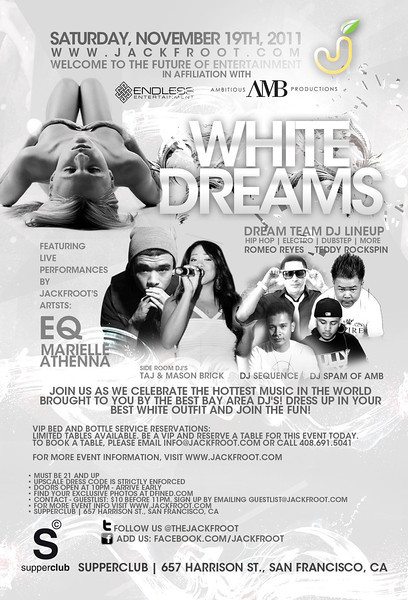 Endless Entertainment & Ambitious AMB Productions presents WHITE DREAMS @ SUPPERCLUB 11.19.11