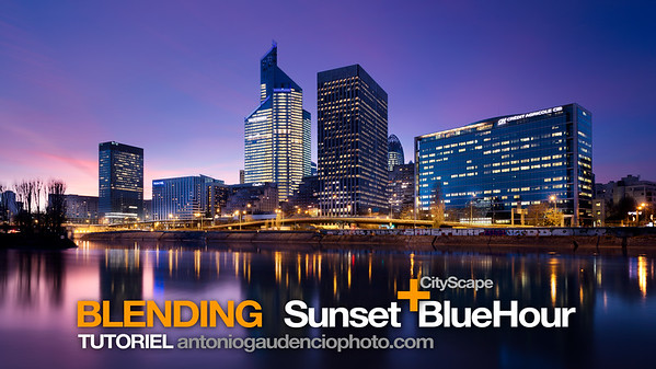 TUTORIEL Blending CityScape Sunset&BlueHour