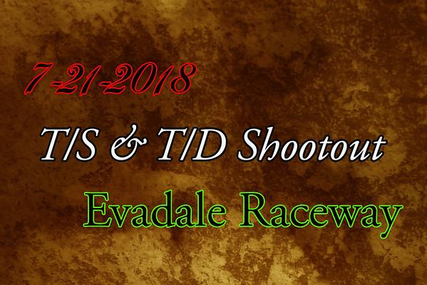 7-21-2018 Evadale Raceway 'T/S & T/D Shootout'