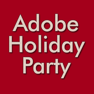 Adobe Holiday Party