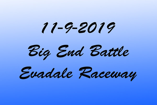 11-9-2019 Evadale Raceway 'Big End Battle'