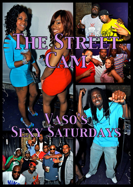 The Street Cam: Vaso's Sexy Saturdays (5/14)