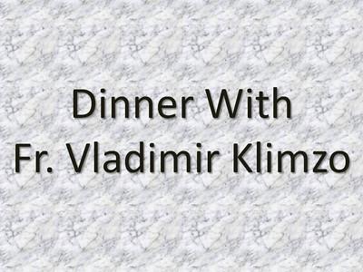 Dinner with Fr. Vladimir Klimzo