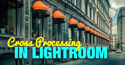 Cross Processing Effect in Lightroom in Seconds