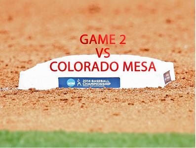 NCAA World Series  GAME 2 vs COLORADO MESA