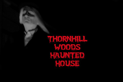 Thornhill Woods Haunted House.