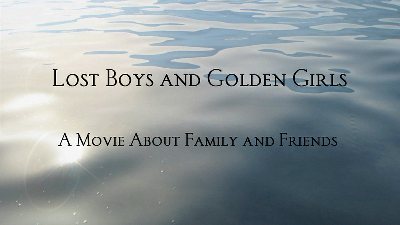 Lost Boys and Golden Girls
