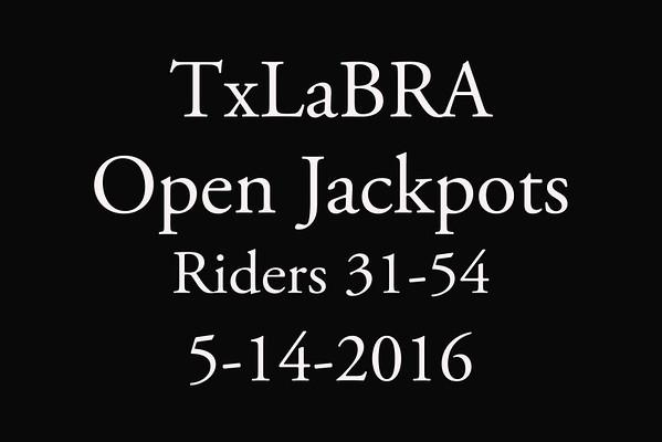 5-14-2016 TxLaBRA 'Open Jackpots' Riders 31-54