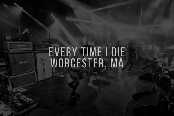 Every Time I Die - Worcester, MA 08.28.2021
