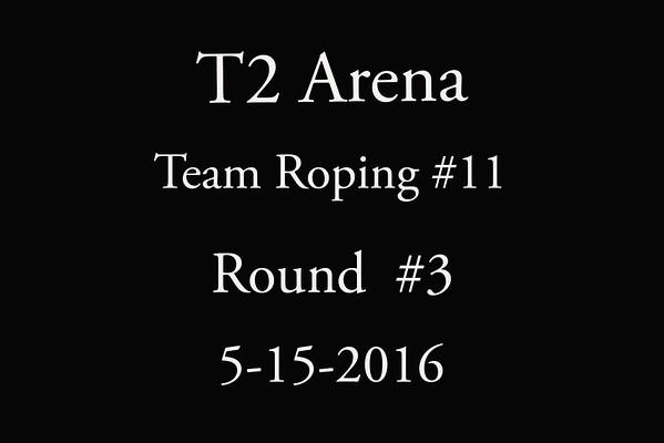 5-15-2016 T2 Arena Team Roping #11 Round #3