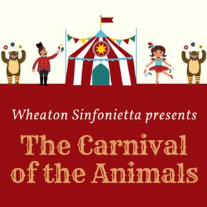 Wheaton Sinfonietta presents The Carnival of the Animals