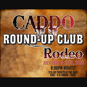 Caddo Round Up Rodeo - July 24 - 25 2020