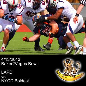 2013-04-14 Baker2Vegas Bowl - LAPD vs NYCD