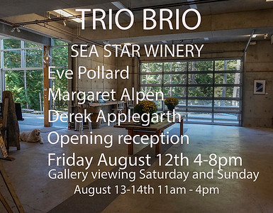 Exhibited at Sea Star Winery August 2016