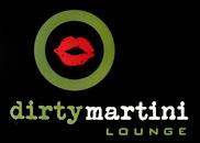 Dirty Martini Lounge