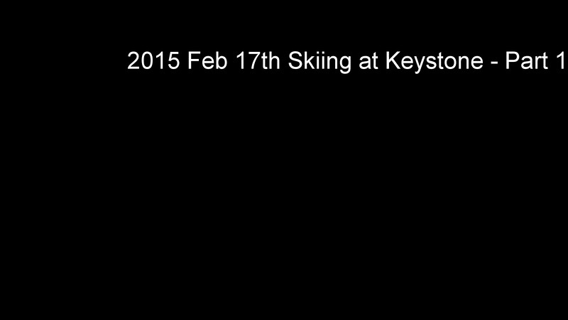 2015 Feb. 17th Skiing at Keystone-Part 1