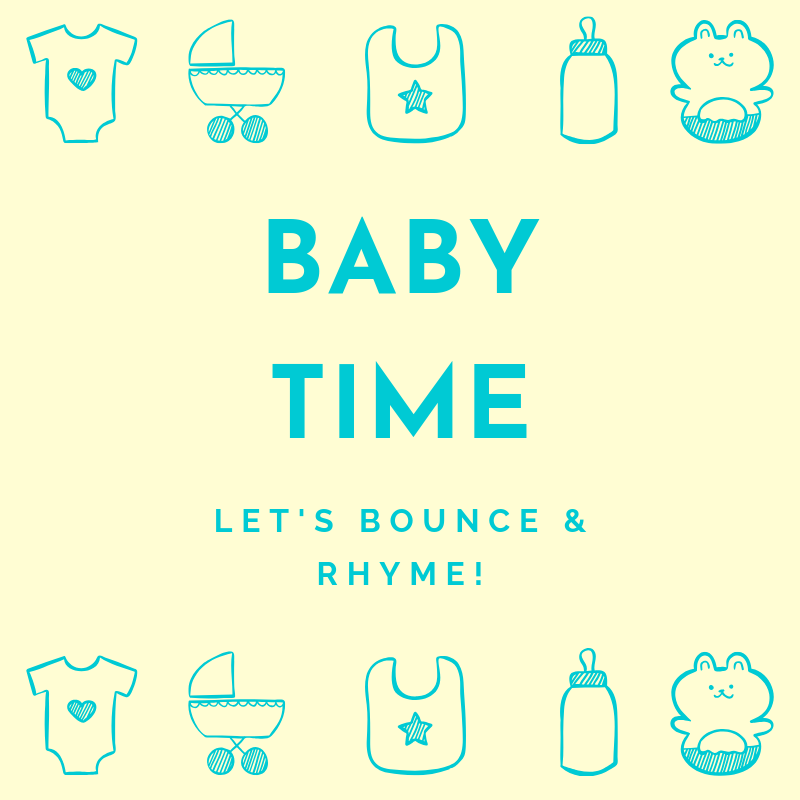 Baby Time. Let's bounce and rhyme.