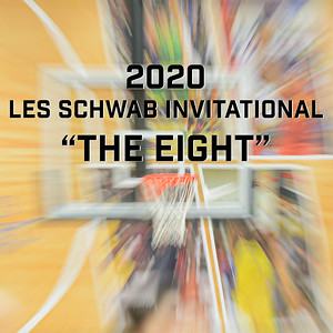 "2020 Les Schwab Invitational ""The EIGHT"""