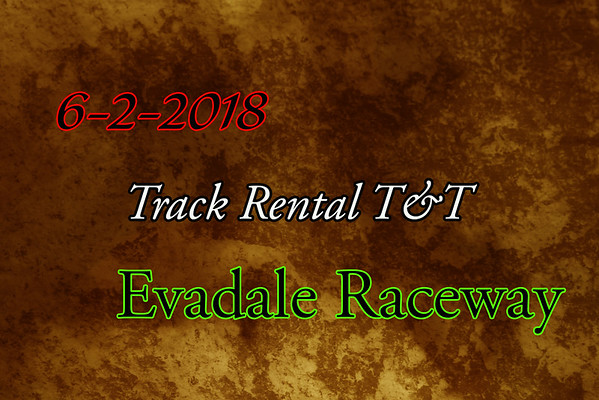 6-2-2018 Evadale Raceway 'Test and Tune And Grudge Racing'