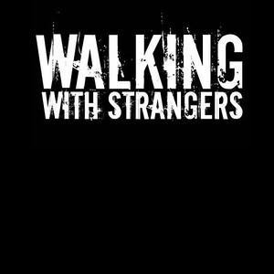 WALKING WITH STRANGERS (SWE)