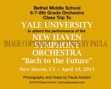 Bethel Middle School ~ Class Trip ~ Yale University NEW HAVEN SYMPHONY ~ Bach to the Future ~ New Haven, CT ~ April 10, 2013