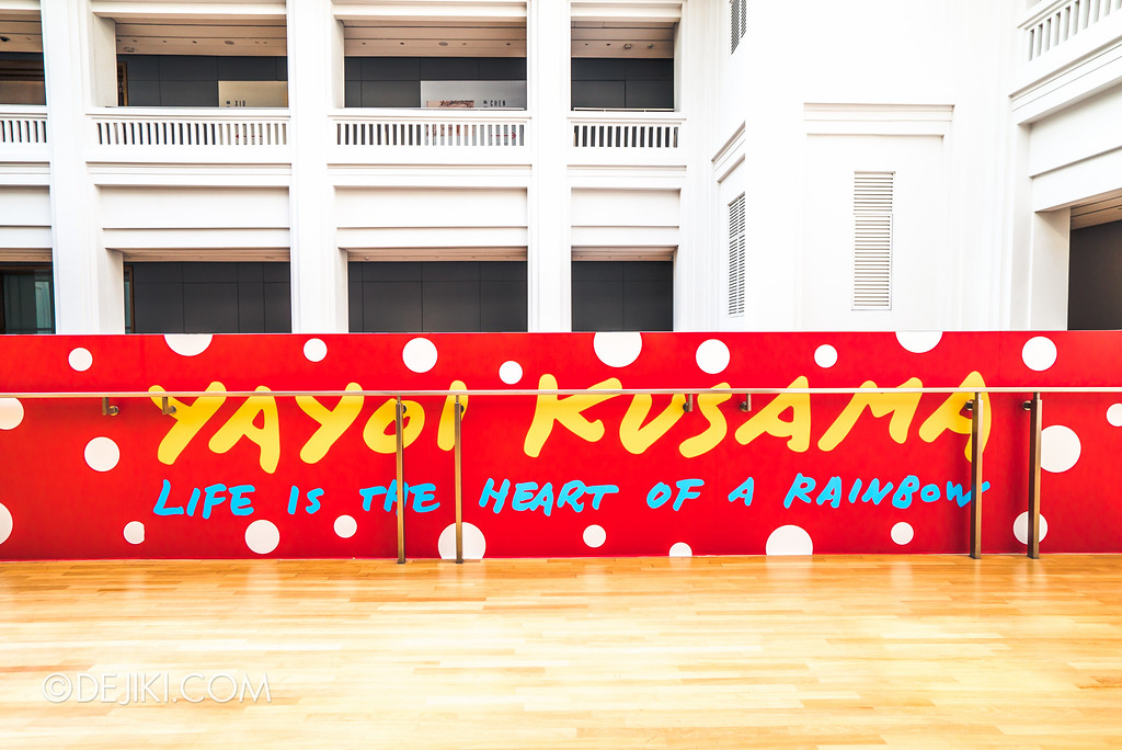 National Gallery Singapore - Yayoi Kusama: Life Is The Heart of A Rainbow / Entrance