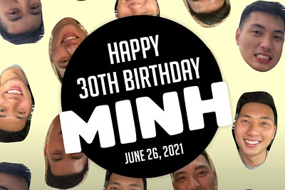 Minh's 30th Birthday 6/26/21