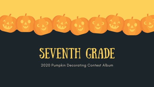 Seventh Grade 2020 Pumpkin Decorating Contest