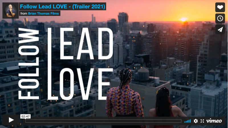 Follow Lead Love -  A feature documentary film still in production.