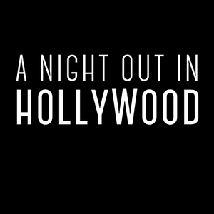 A night out in Hollywood