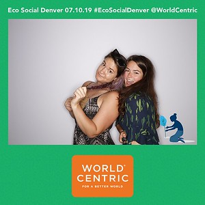 World Centric #ECOSOCIALDENVER | 07.10.19